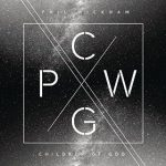 Phil Wickham Children of God CD Review